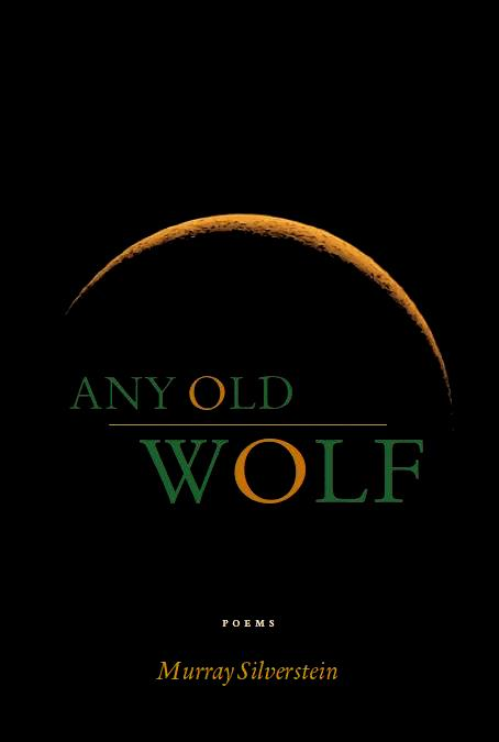 Old Wolf Book Cover : Murray silverstein any old wolf sixteen rivers press